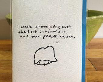 i wake up everyday... greeting card.