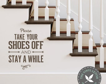 Please Take Your Shoes Off and Stay a While   Vinyl Wall Home Decor Decal Sticker