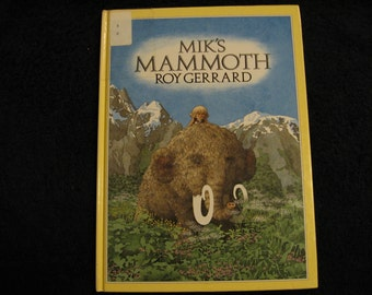 1990 Mik's Mammoth written and illustrated by Roy Gerrard