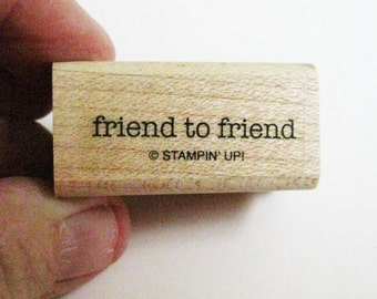 Friend to Friend Calligraphy Rubber Papercraft Stamp Stampin Up Carved Wood Mount Destash Craft Supply Scrapbooking Collage Stamping Supply