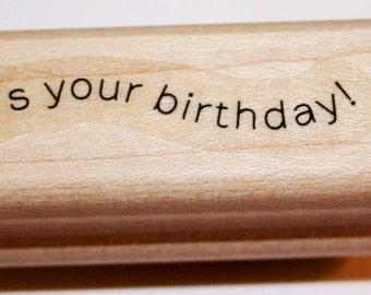 It's Your Birthday Rubber Stamp retired from Stampin Up