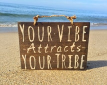 "Your Vibe Attracts Your Tribe Wood Sign / Hippie Sign / Bohemian Decor / Hippie Decor / Gypsy Decor / Bohemian Wall Decor 10"" x 7.5"""