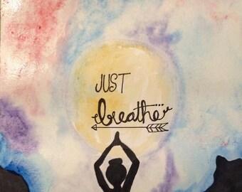 Just Breathe ORIGINAL or REPRODUCTION PRINT
