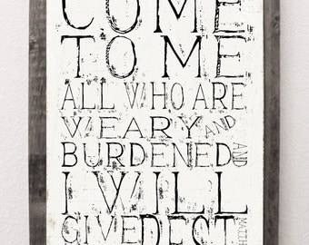 Come to Me All Who Are Weary Matthew 11:28