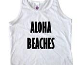 Aloha Beaches Tank Top - Beach Tee - Vacation Tee - Summer Tank Top - Toddler Tank