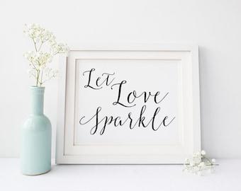 """INSTANT DOWNLOAD - Let Love Sparkle Sign 5x7"""" or 8x10"""" DIY Wedding Sign Printable... Black"""