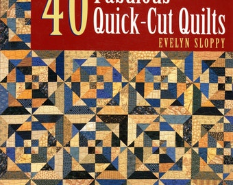 40 Fabulous Quick-Cut Quilts Evelyn Sloppy That Patchwork Place