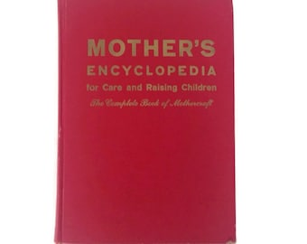 Vintage 1950s Book Mother's Encyclopedia 1958 The Complete Book of Mothercraft Parenting Child Care Mother's Day Mid Century 1952 Birth Year