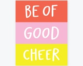 Be of Good Cheer | Handlettered Poster | Happy, Colorful, Bright Wall Art