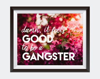 Dorm Decor | PRINT | Damn It Feels Good To Be A Gangster | Inspirational Quote | Horizontal Wall Art