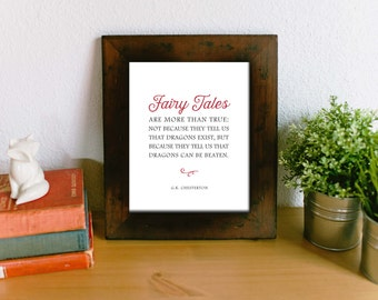 G.K. Chesterton Fairy Tales Quote Print - Inspirational Home Decor Art -  Typography - Inspirational Quote Art