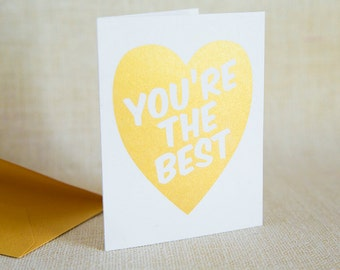 Gold, You're the Best, Valentine Card, Valentines Day, Love Card, Anniversary Card, Wedding Card, Valentines Card, Screen Print, Heart