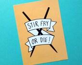 Stir Fry or Die Yellow Vinyl Bumper Sticker