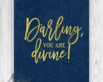 Darling, You are Divine Typography Art Print, Darling Wall Art, Darling Quote, Wall Decor, Inspirational Modern Art Print With Gold