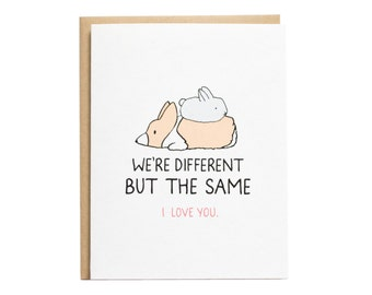 We're Different But the Same Card, Corgi Card, Bunny, Relationship, Best Friends, Family
