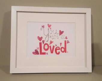 You Are So Loved Art Print