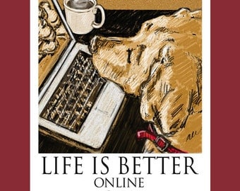 Yellow Lab Life Is Better Online Poster of Labrador Retriever on Computer
