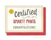 Graduation Card - Congrats Grad - Certified Smarty Pants - Class of 2017 - College Grad - High School Grad - GR9