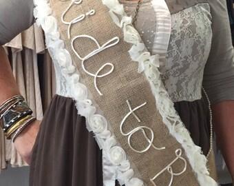 Bride to Be, burlap sash, banner wedding