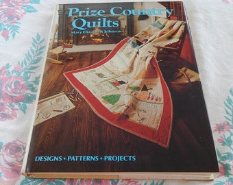 Prize Country Quilts by Mary Elizabeth Johnson