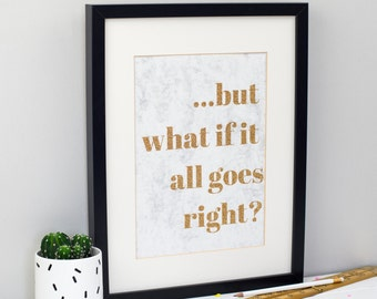 But what if it all goes right? - Handmade Glitter Print on Marble Background - Motivational Message - Mindfulness - Positivity