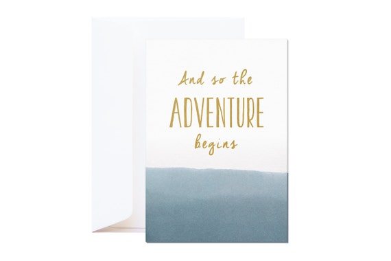 And so the Adventure Begins Wishing Card | gold type silkscreen on letterpress paper | quote | hand dipped in blue ink | Each is unique