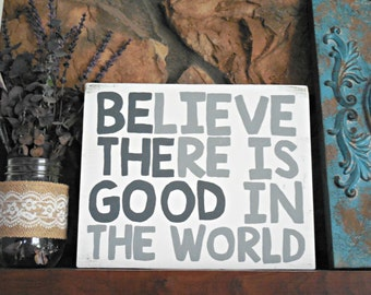 Believe there is good Wood sign