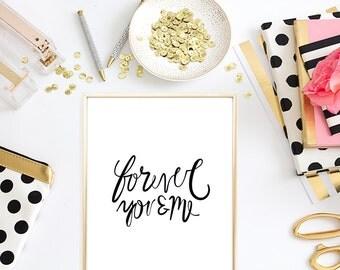 DIGITAL DOWNLOAD >>> Forever You & Me Print - Love Print - Love Art - Wedding Print - Wedding Art