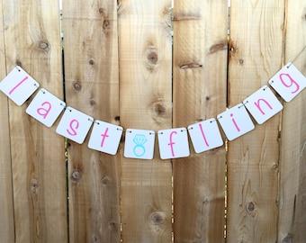 Last Fling, Bachelorette Party Decor, Sign, Bridal Shower,