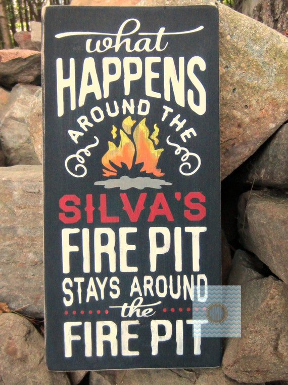 Fire Pit Sign - what happens around the fire pit - personalized wooden fire pit welcome sign
