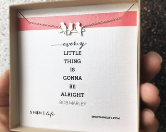 It's Gonna Be Alright Necklace - three birds - three little birds jewelry - Bob Marley - every little thing