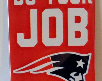 "New England Patriots DO YOUR JOB 2"" x 3"" Fridge Magnet art Vintage"