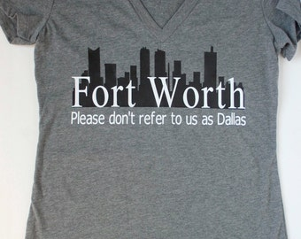 Fort Worth not Dallas