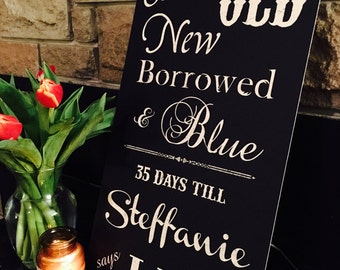 Something Old New Borrowed and Blue Until the Bride says I Do- Sign