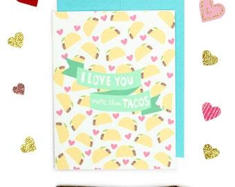 I Love You More Than Tacos - Funny I Love You Anniversary Card - Taco Card