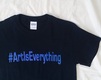 sale ART IS EVERYTHING T-Shirt