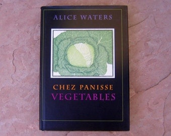 Chez Panisse Vegetables Cookbook by Alice Waters and the Cooks of Chez Panisse, 1996 Restaurant Cookbook