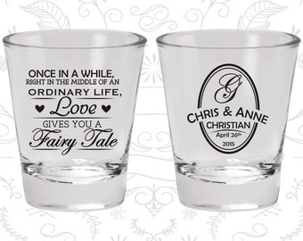 Once in a while, right in the middle of a ordinary life, love gives you a fairy tale, Glassware, Custom Shot Glasses (480)