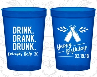 30th Party Favor Cups, Drink Drank Drunk, Happy Birthday, Party Favor Cups, Fun Birthday Cups (20289)