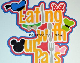 Disney die cut, Disney scrapbooking, Disney dining die cut, Eating with our Pals Dining Disney World  paper piecing die cut scrapbook title