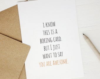 Funny best friend card Boring greeting card You are awesome sister brother mother father