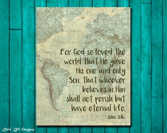 John 3:16. For God so loved the world. Scripture. Christian Wall Art. Christian Home Decor. John 3 16 Bible Verse Wall Art. He gave His Son.
