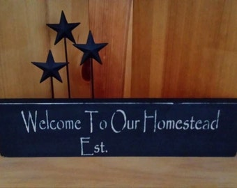 """Hand Made 14"""" Welcome to our Homestead Sign"""