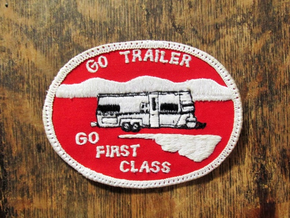 https://www.etsy.com/listing/286660637/vintage-go-trailer-go-first-class-patch