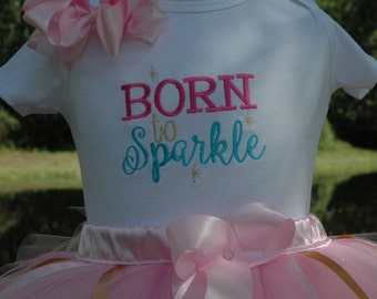 Baby girl birthday tutu outfit, born to sparkle pink girls outfit,newborn outfit,newborn shirt,onesie,tutu,coming home outfit