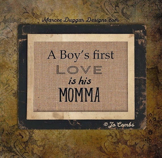 Momma | Boys first Love is his Momma  Mother's Day Gift | Mom Gift | Momma | Quote |  Burlap Print | Personalized | | 8x10 | #0160