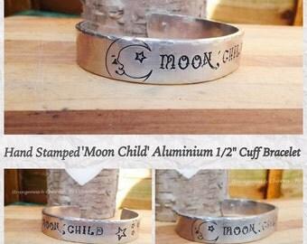 "Hand Stamped 'Moon Child' 1/2"" Aluminium Cuff Bracelet, Moon Child, Moon Jewellery, Moon Jewelry, Stamped Metal Jewellery, Bracelet, Unique."