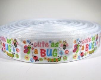 """5 yards of 7/8 inch """"cute as a bug"""" grosgrain ribbon"""
