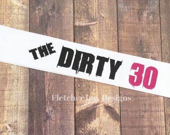 Dirty 30 Birthday Party Sash - Celebrate in style, Ladies, Vegas,