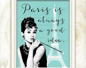 Paris Audrey Hepburn Paris is always a good idea printable quote, Audrey home decor, poster, quote, print, digital download. 8x10